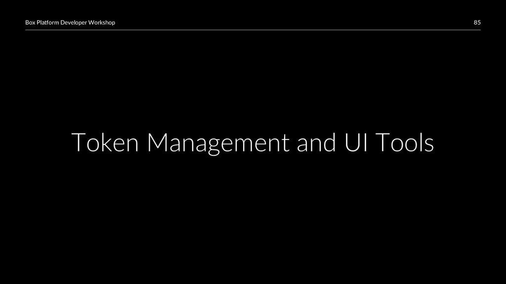85 Box Platform Developer Workshop Token Manage...