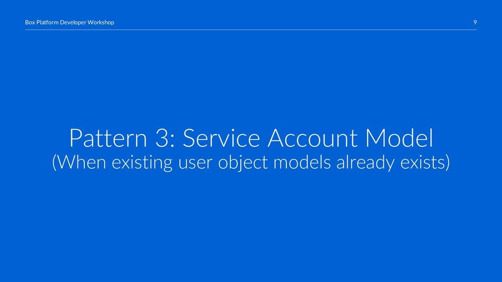 9 Box Platform Developer Workshop Pattern 3: Se...