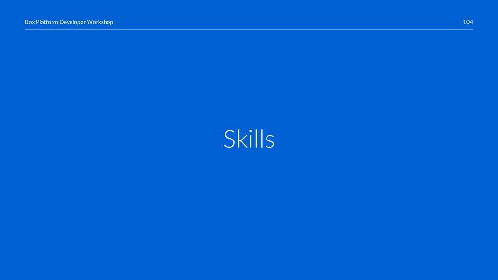 104 Box Platform Developer Workshop Skills