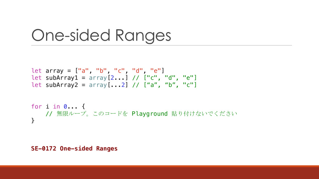 One-sided Ranges SE-0172 One-sided Ranges let a...