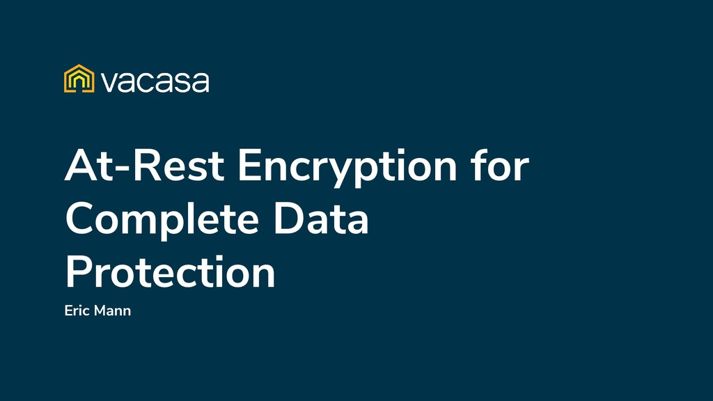 At-Rest Encryption for Complete Data Protection...