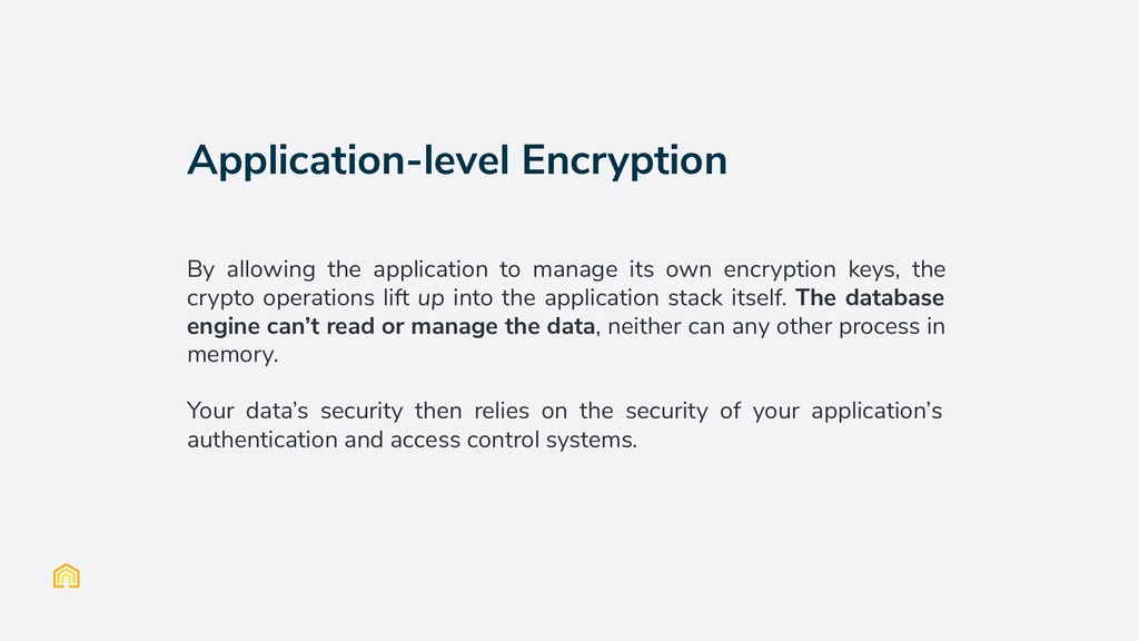 Application-level Encryption By allowing the ap...