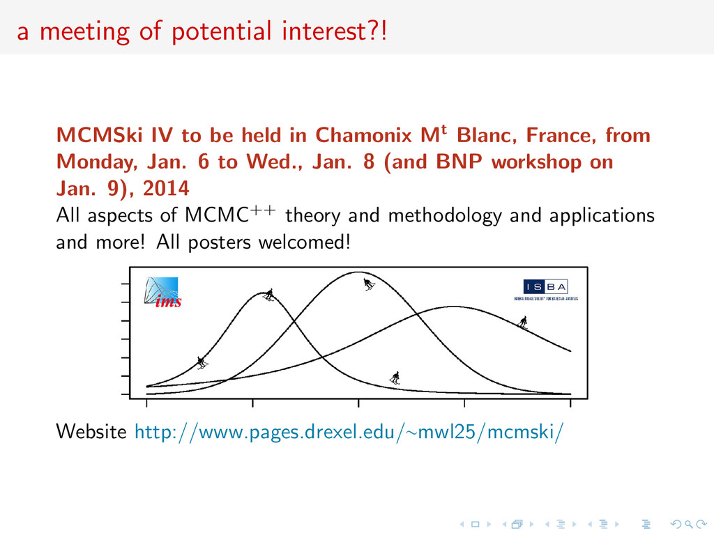 a meeting of potential interest?! MCMSki IV to ...