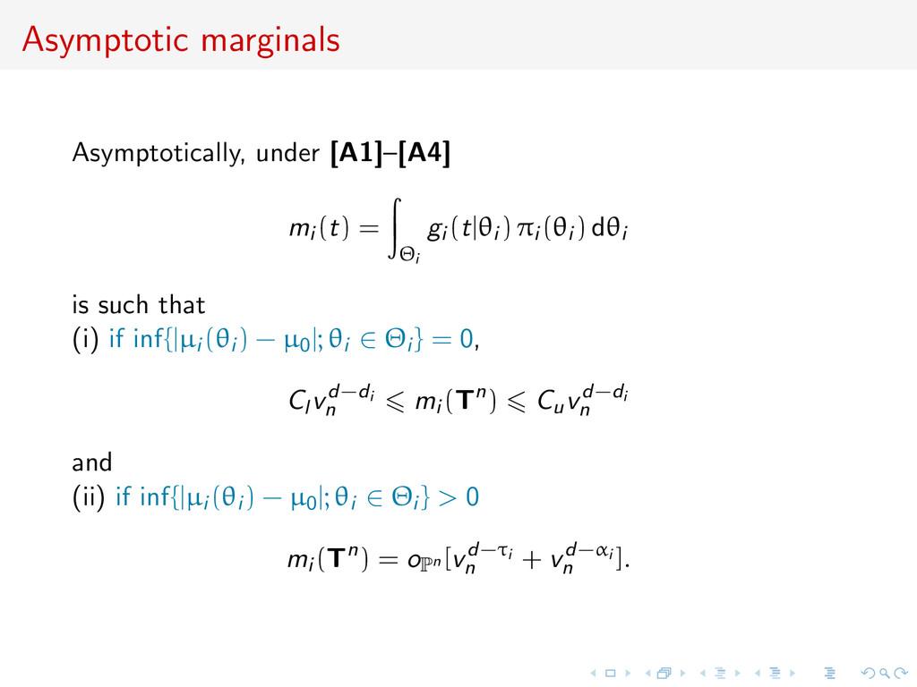 Asymptotic marginals Asymptotically, under [A1]...