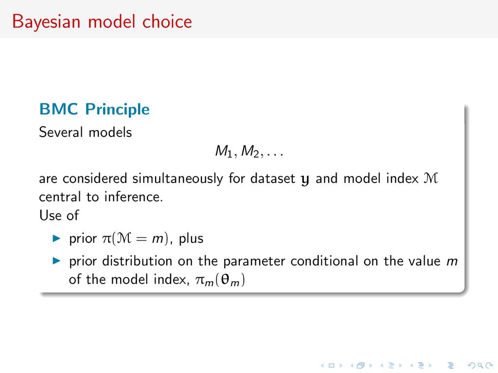 Bayesian model choice BMC Principle Several mod...