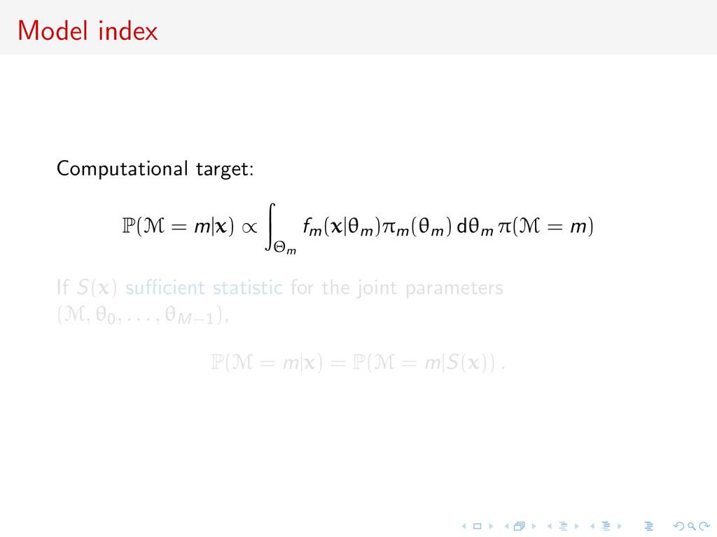 Model index Computational target: P(M = m x) ∝ ...
