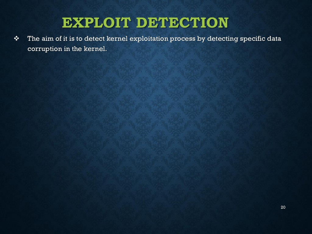20 EXPLOIT DETECTION  The aim of it is to dete...