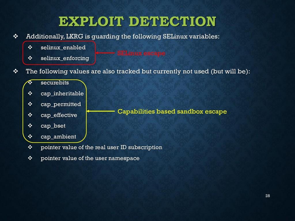 28 EXPLOIT DETECTION  Additionally, LKRG is gu...