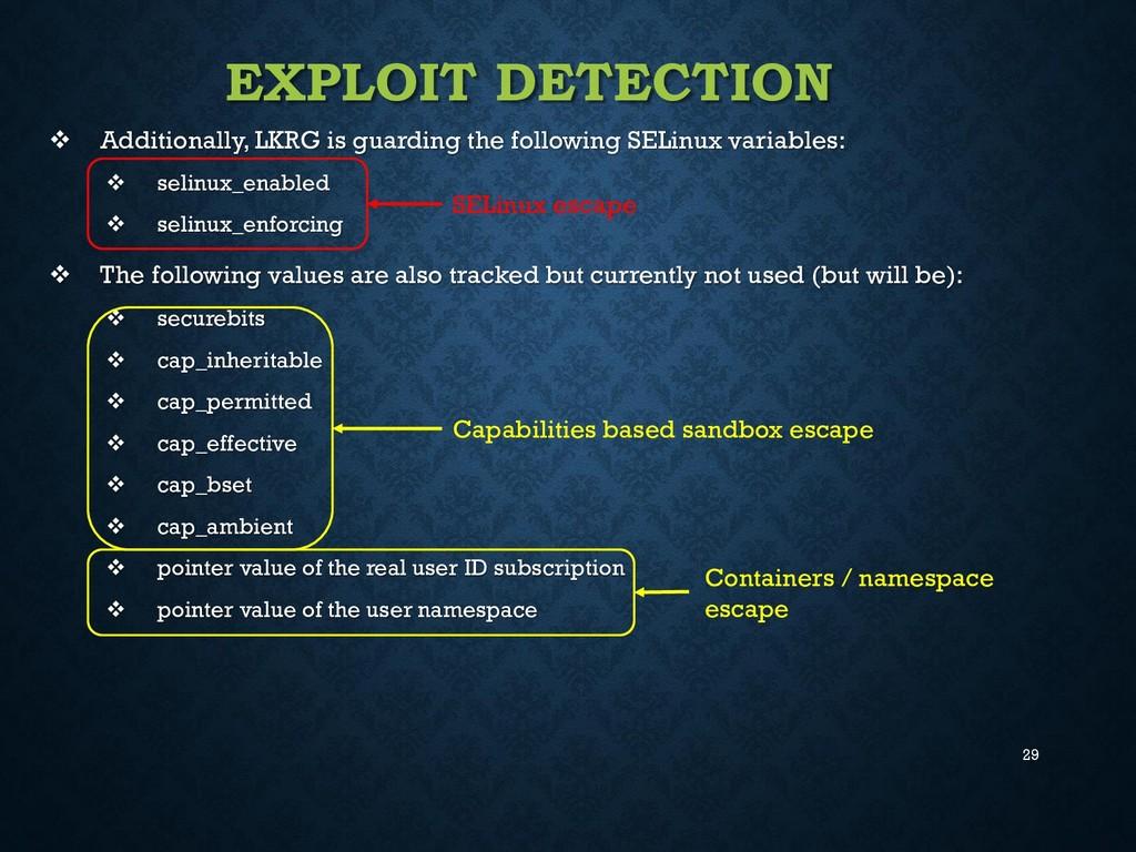 29 EXPLOIT DETECTION  Additionally, LKRG is gu...