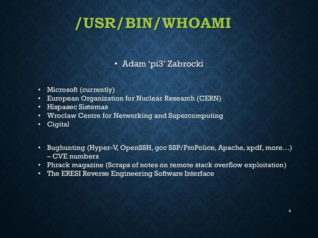 /USR/BIN/WHOAMI • Adam 'pi3' Zabrocki 4 • Micro...
