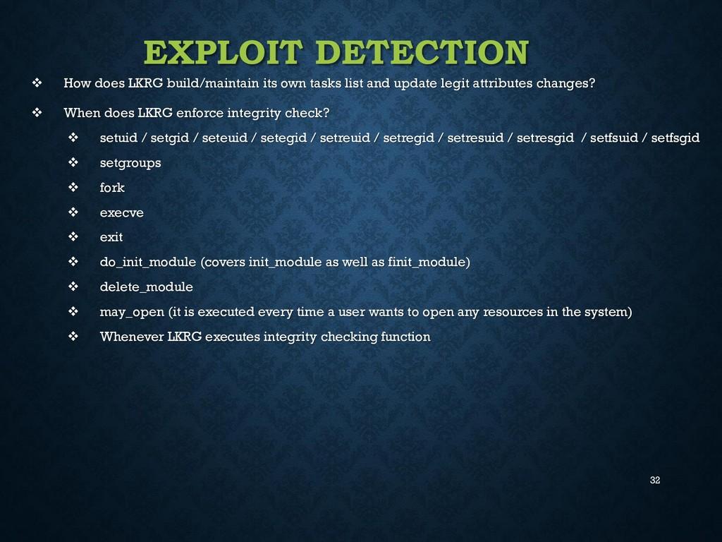 32 EXPLOIT DETECTION  How does LKRG build/main...
