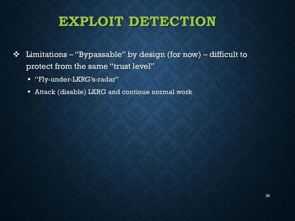 "36 EXPLOIT DETECTION  Limitations – ""Bypassabl..."