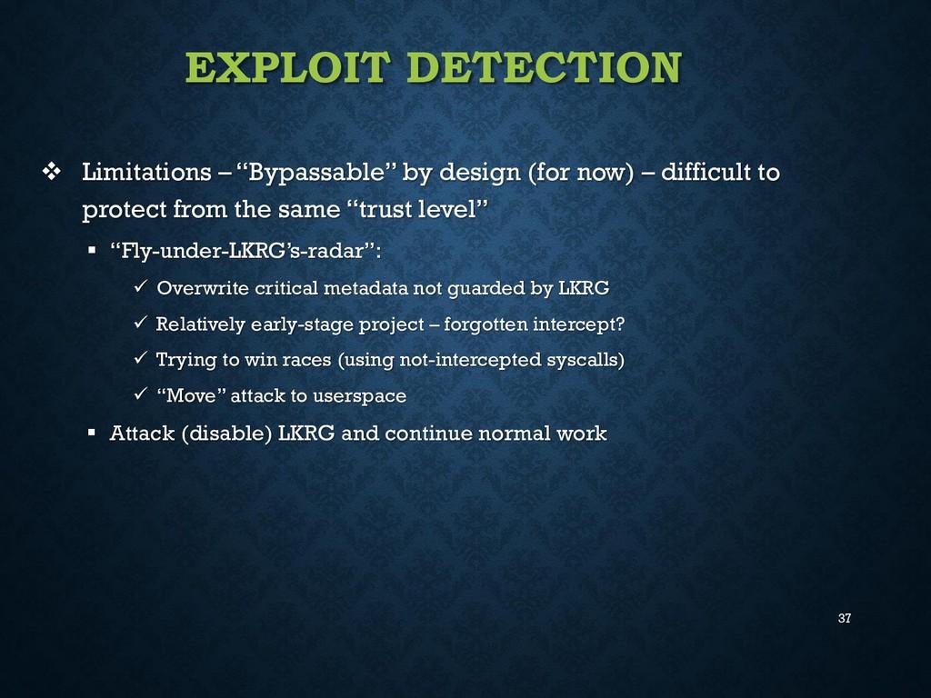 "37 EXPLOIT DETECTION  Limitations – ""Bypassabl..."