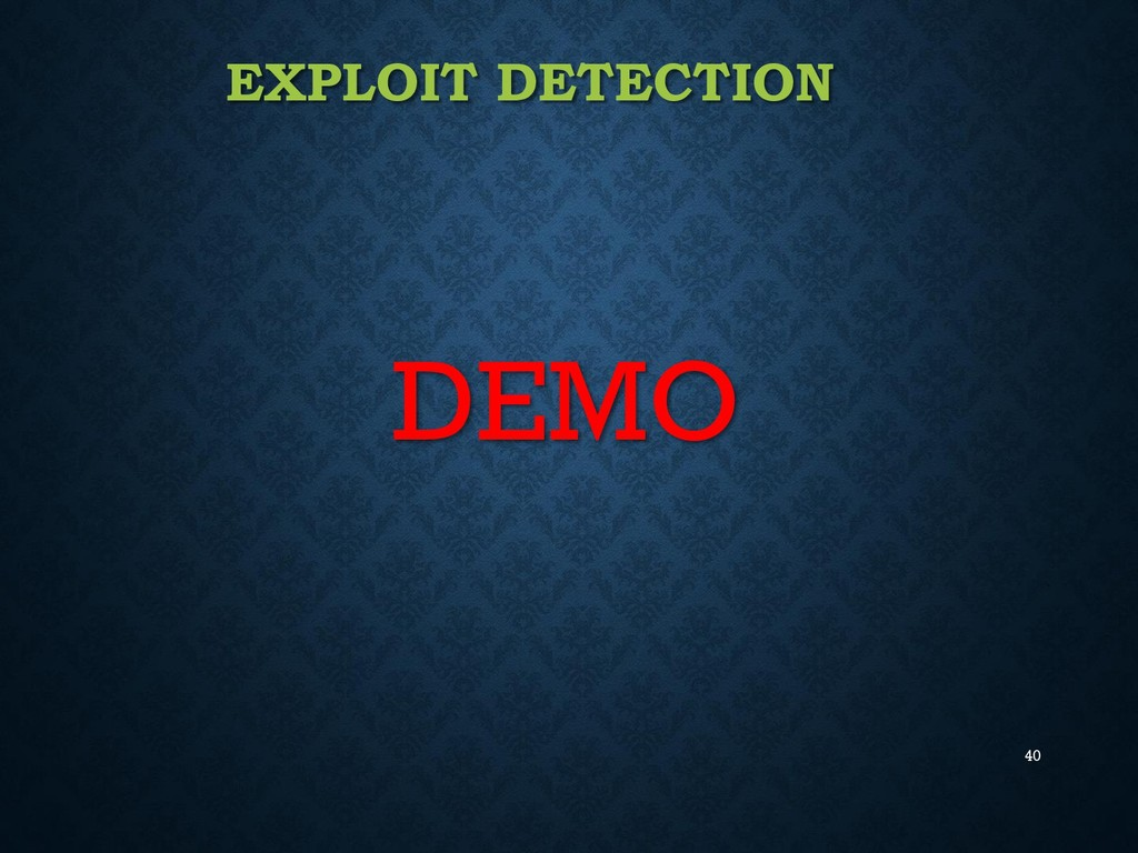 40 EXPLOIT DETECTION DEMO