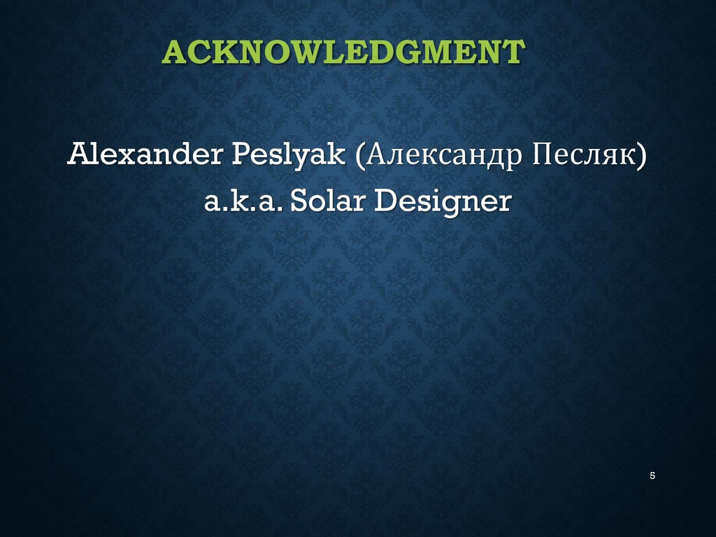 ACKNOWLEDGMENT Alexander Peslyak (Александр Пес...
