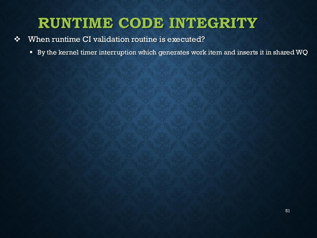 51 RUNTIME CODE INTEGRITY  When runtime CI val...