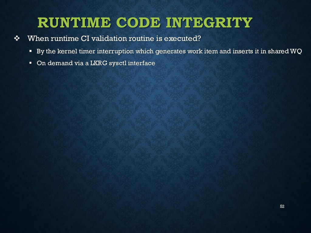 52 RUNTIME CODE INTEGRITY  When runtime CI val...