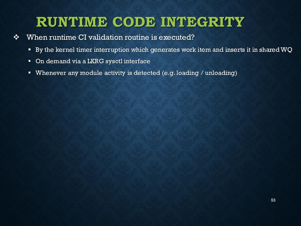 53 RUNTIME CODE INTEGRITY  When runtime CI val...