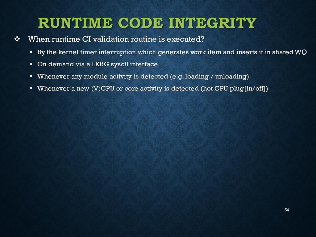 54 RUNTIME CODE INTEGRITY  When runtime CI val...