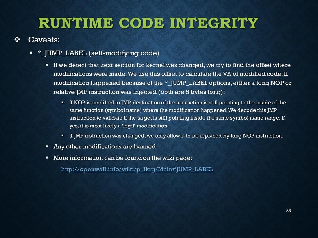 58 RUNTIME CODE INTEGRITY  Caveats:  *_JUMP_L...