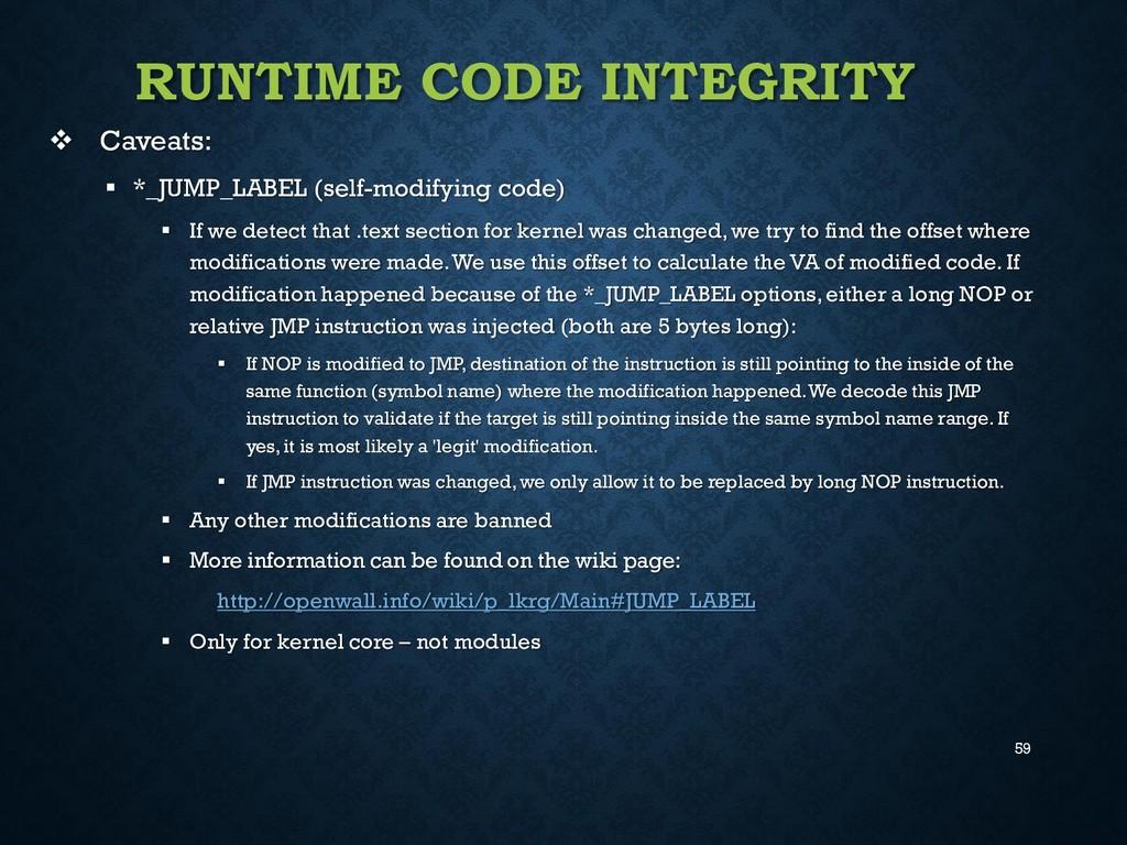 59 RUNTIME CODE INTEGRITY  Caveats:  *_JUMP_L...