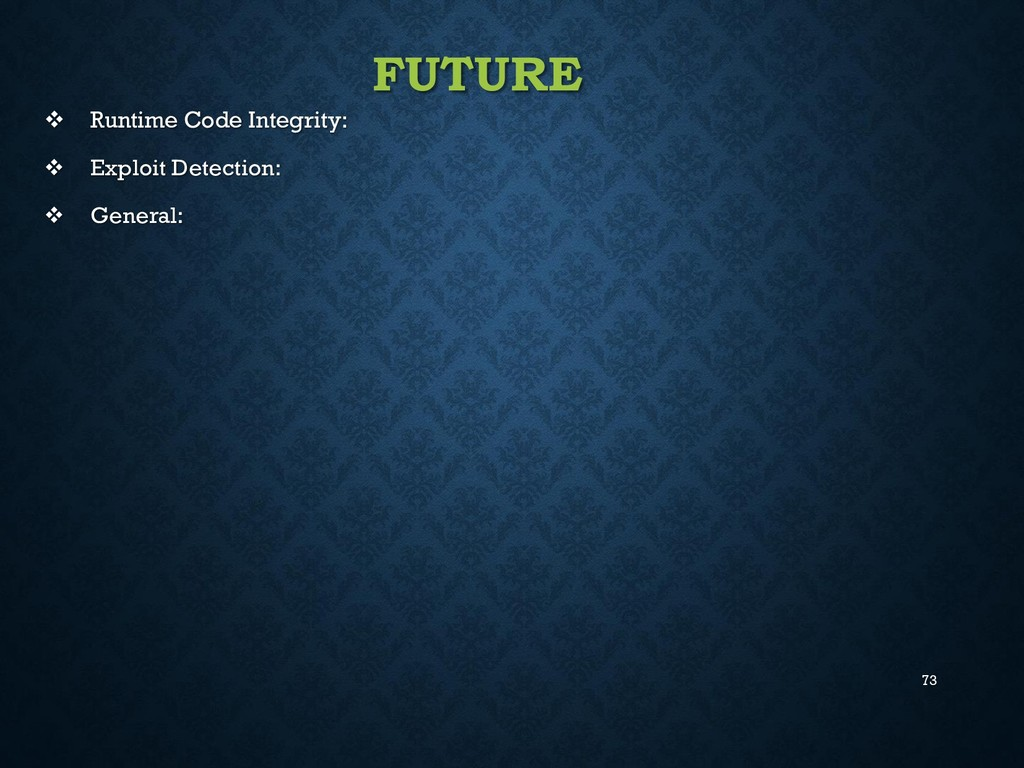 73 FUTURE  Runtime Code Integrity:  Exploit D...