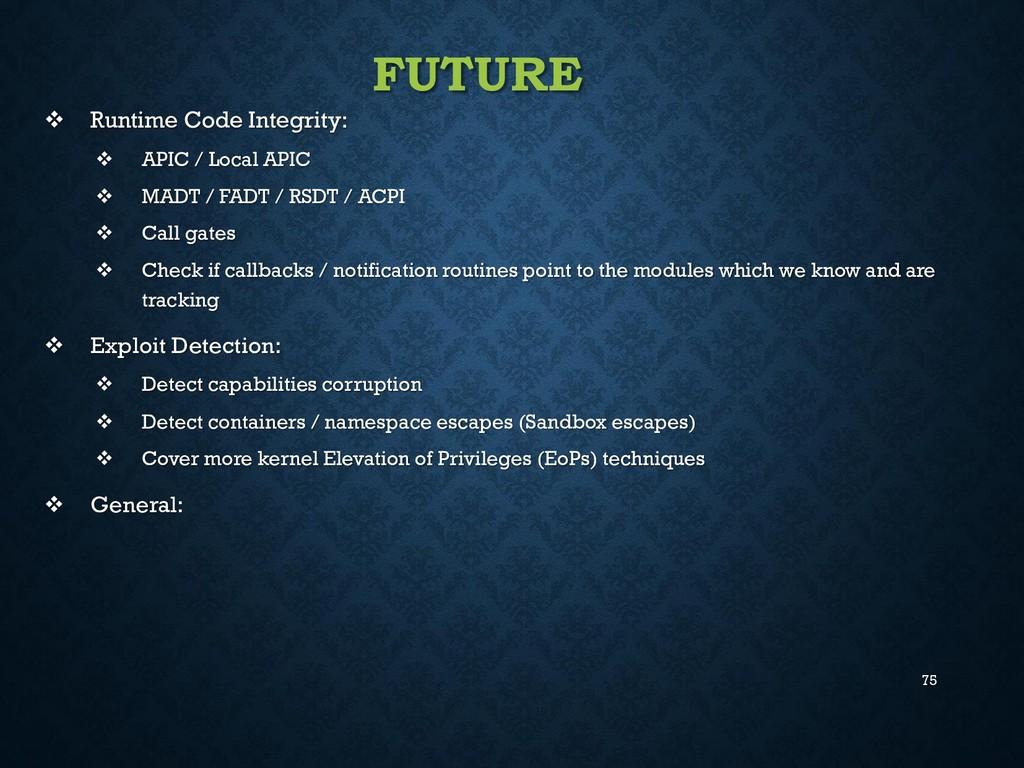 75 FUTURE  Runtime Code Integrity:  APIC / Lo...
