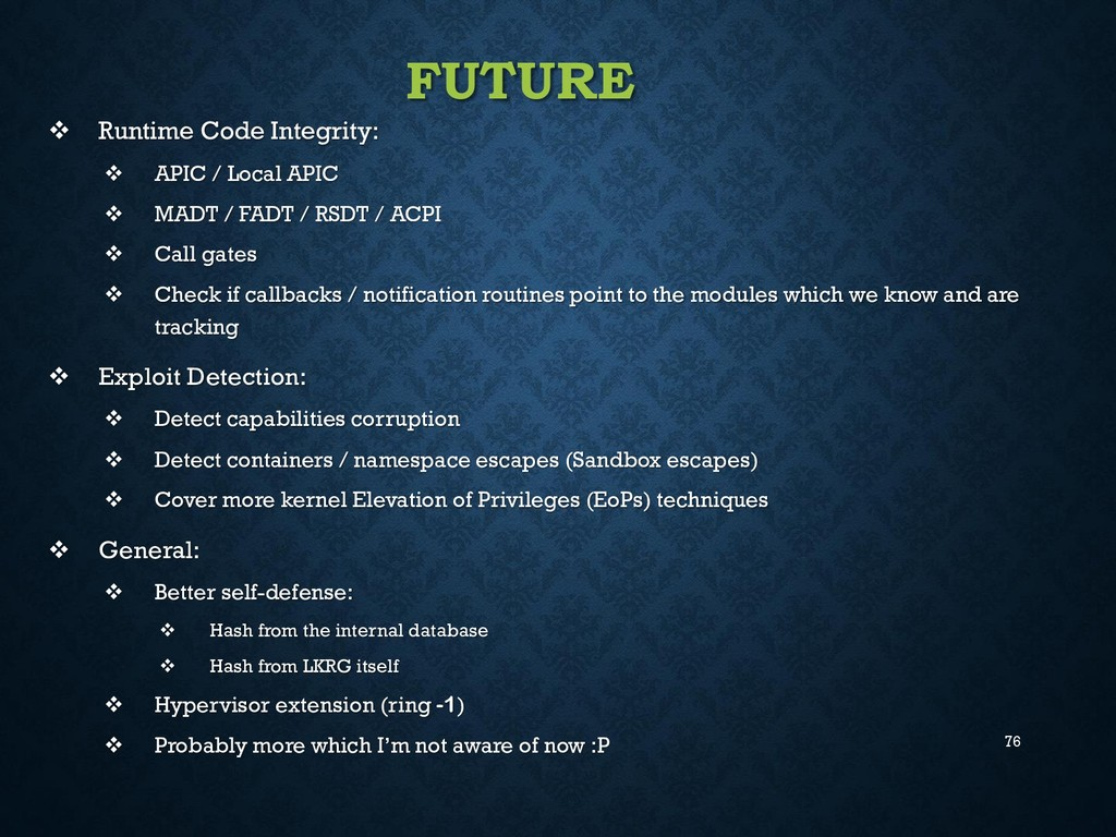 76 FUTURE  Runtime Code Integrity:  APIC / Lo...
