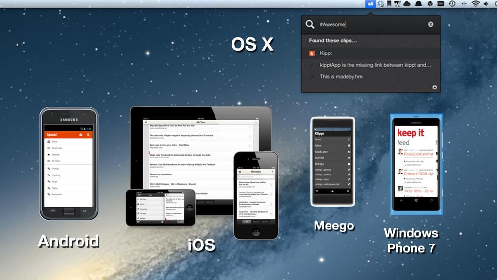 iOS Windows Phone 7 Android Meego OS X