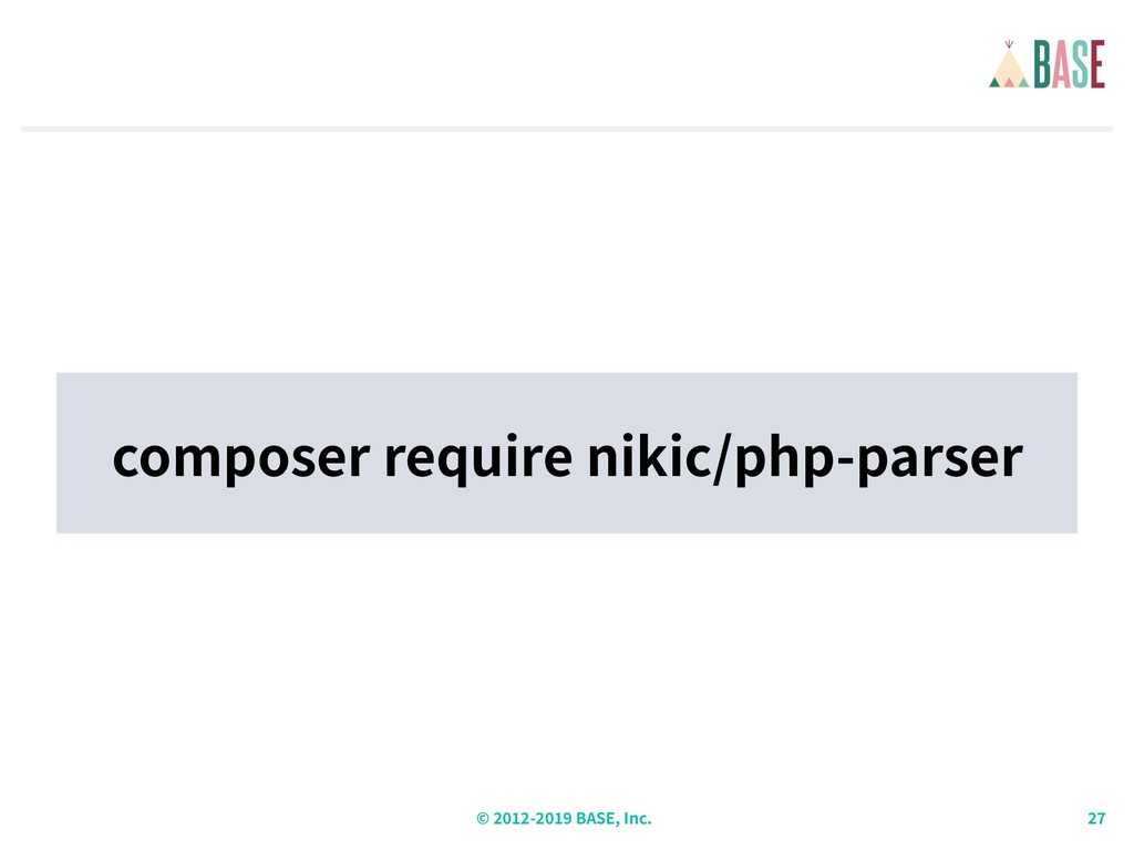 © - BASE, Inc. composer require nikic/php-parser