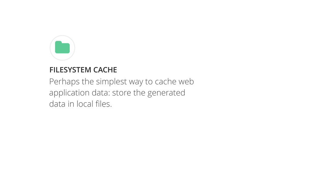 Perhaps the simplest way to cache web applicati...