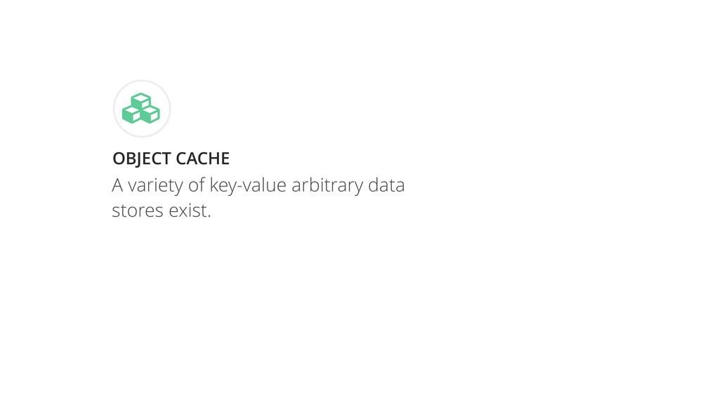 "OBJECT CACHE "" A variety of key-value arbitrary..."