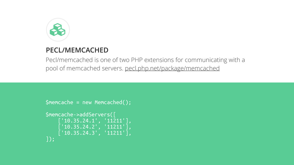 Pecl/memcached is one of two PHP extensions for...