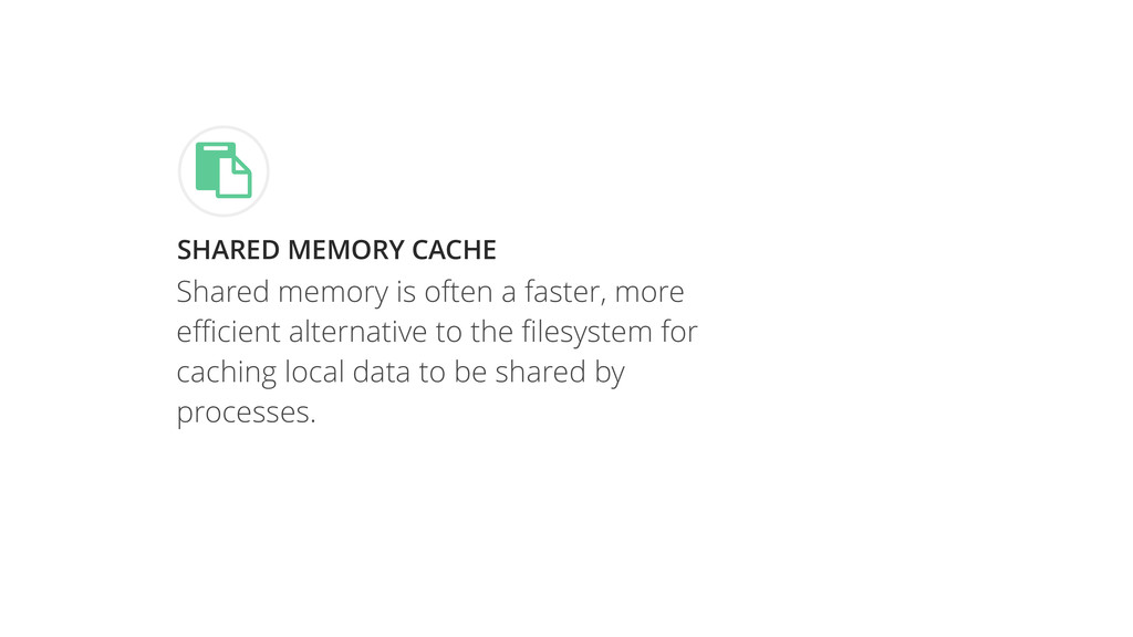 SHARED MEMORY CACHE # Shared memory is often a ...