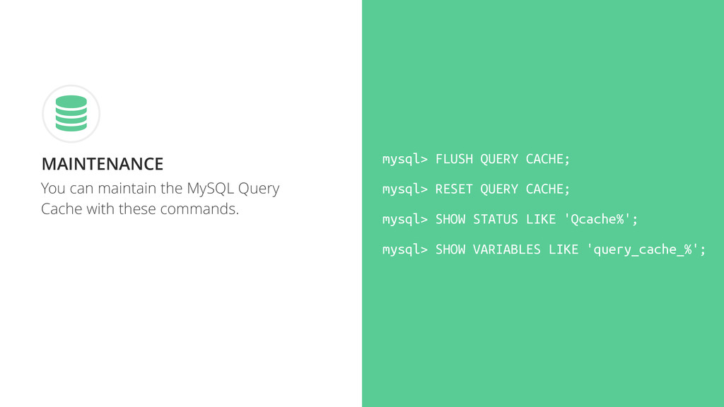 You can maintain the MySQL Query Cache with the...