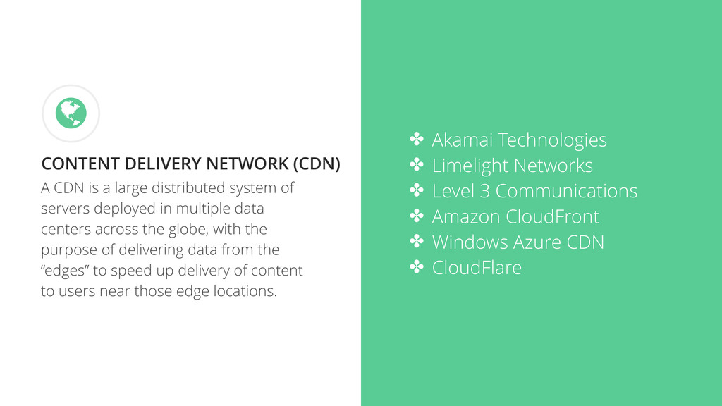 A CDN is a large distributed system of servers ...