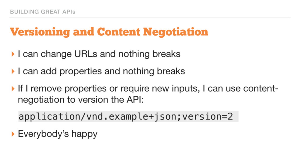 BUILDING GREAT APIs Versioning and Content Nego...