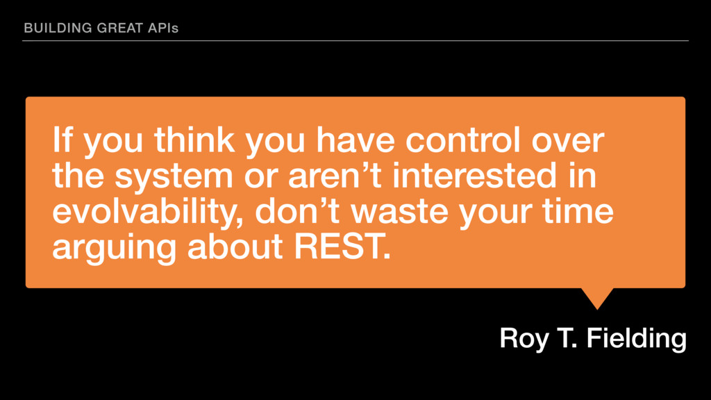 Roy T. Fielding If you think you have control o...