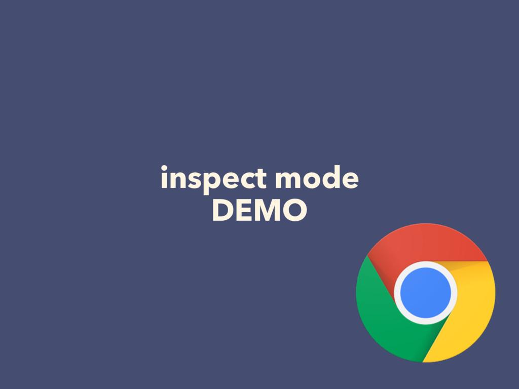 inspect mode DEMO
