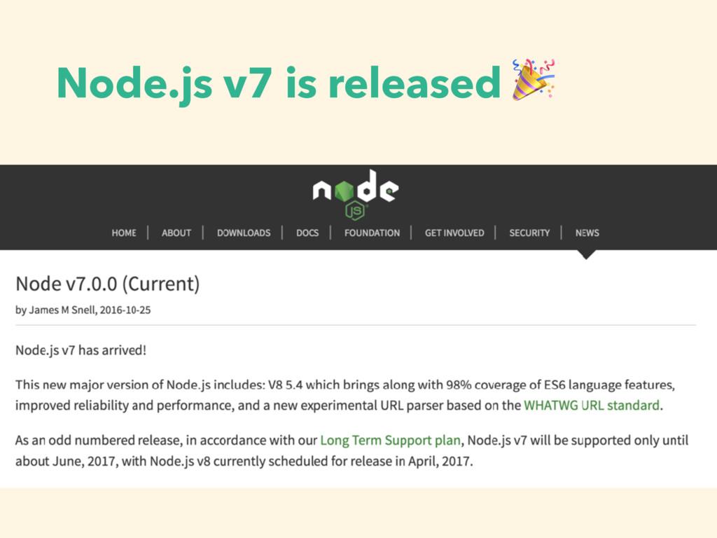 Node.js v7 is released