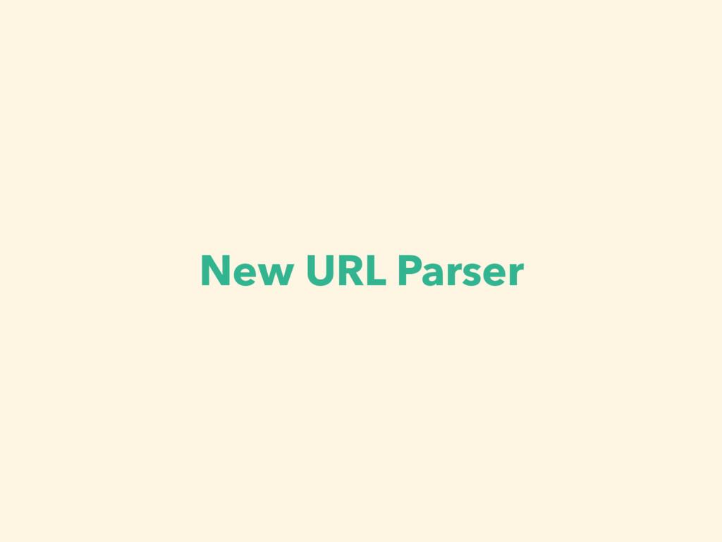 New URL Parser