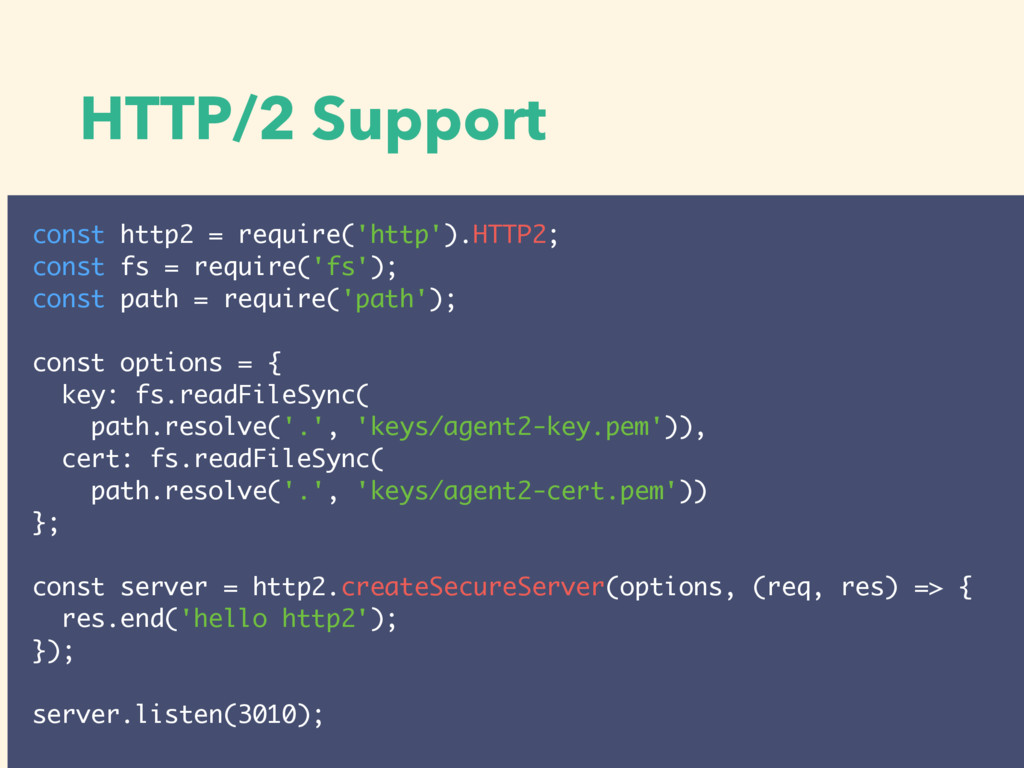 HTTP/2 Support const http2 = require('http').HT...