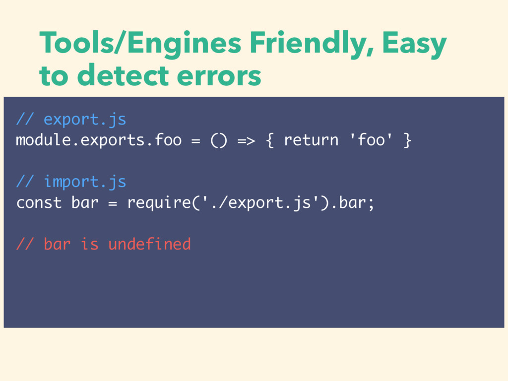 Tools/Engines Friendly, Easy to detect errors /...