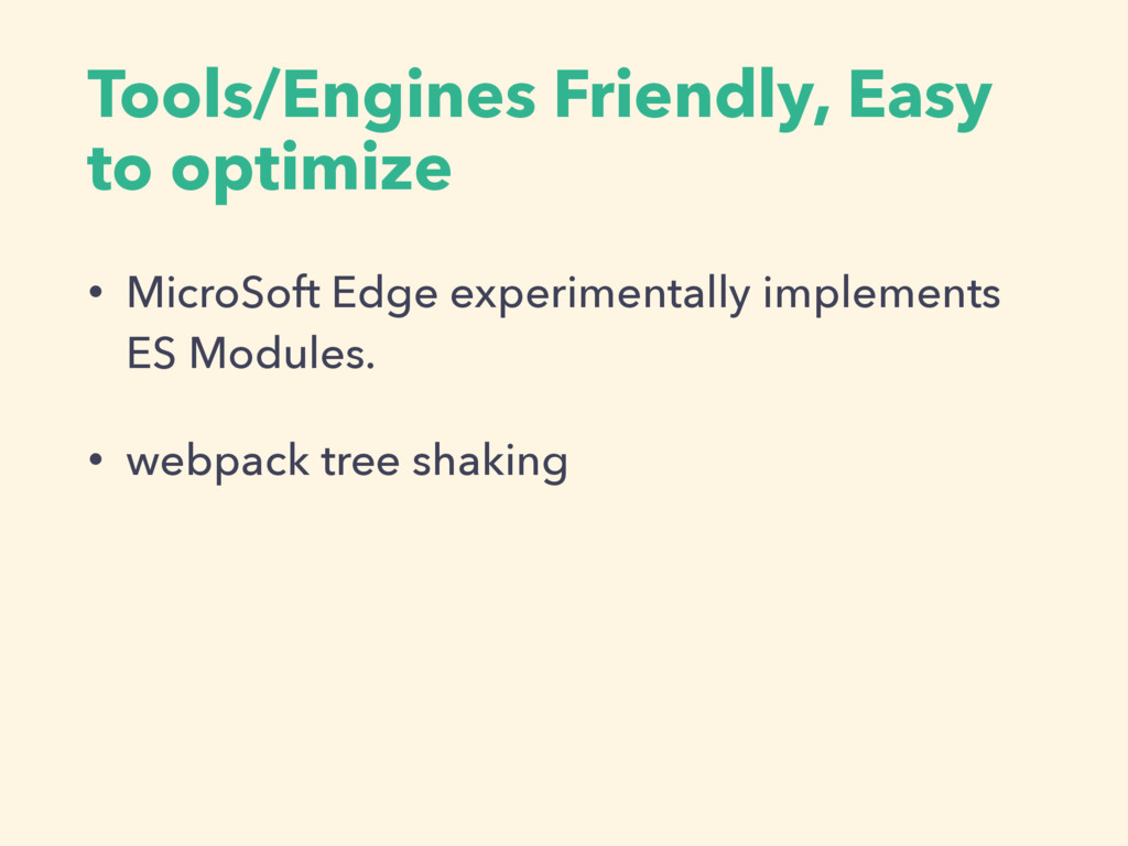 Tools/Engines Friendly, Easy to optimize • Micr...