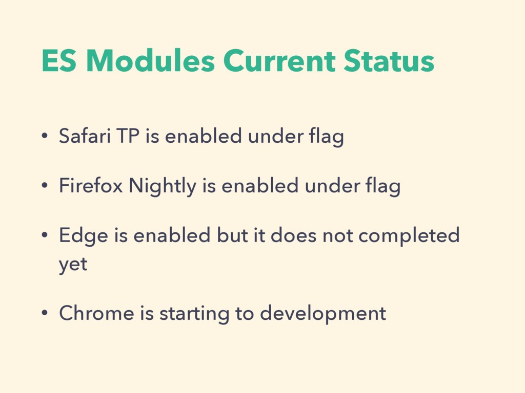 ES Modules Current Status • Safari TP is enable...