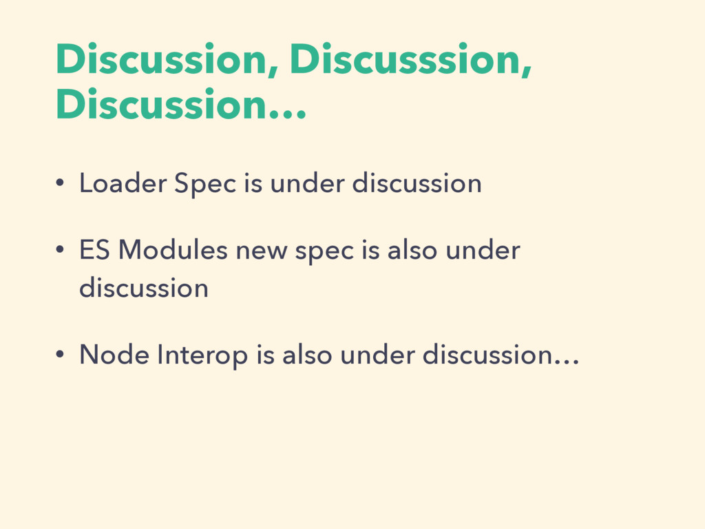 Discussion, Discusssion, Discussion… • Loader S...