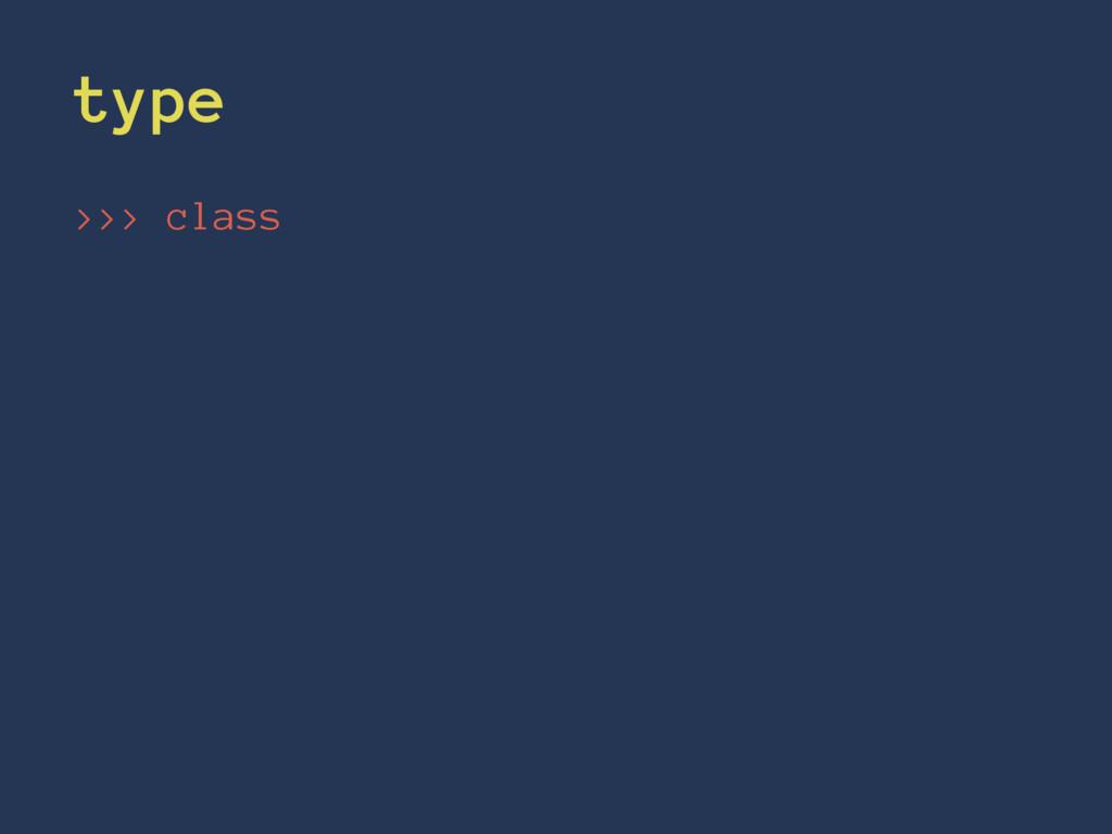 type >>> class