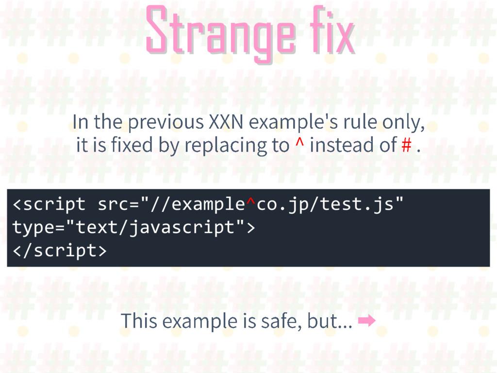 "Strange fix <script src=""//example^co.jp/test.j..."