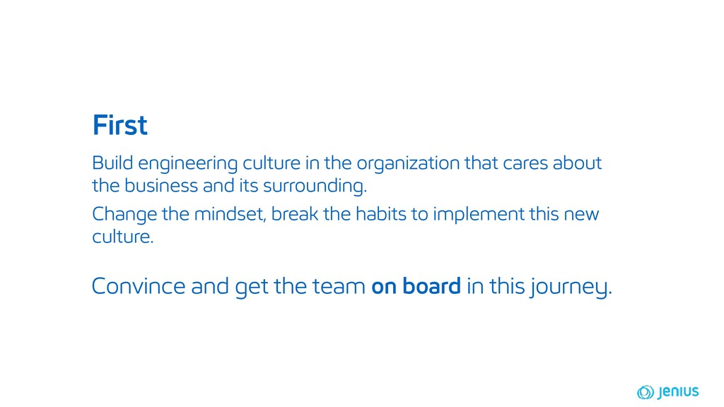 Build engineering culture in the organization t...