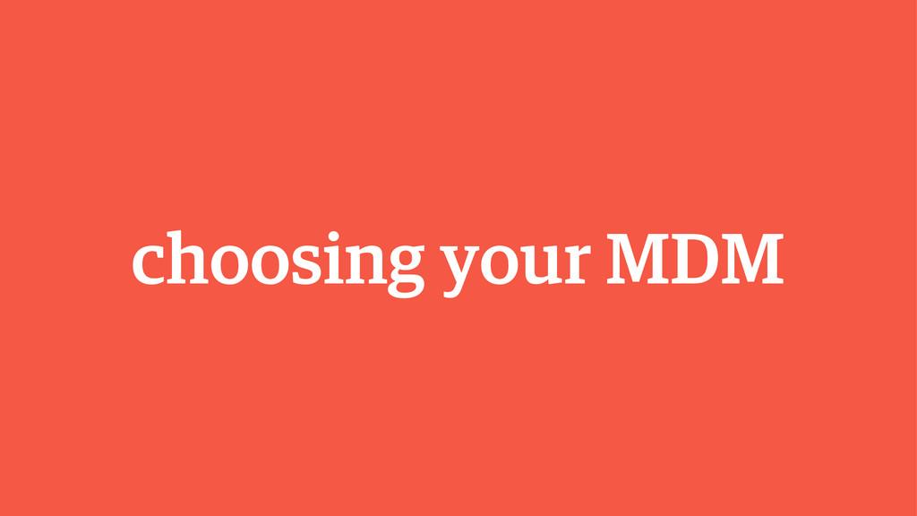 choosing your MDM